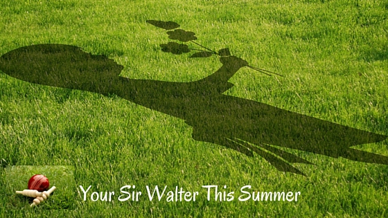 Your Sir Walter This Summer